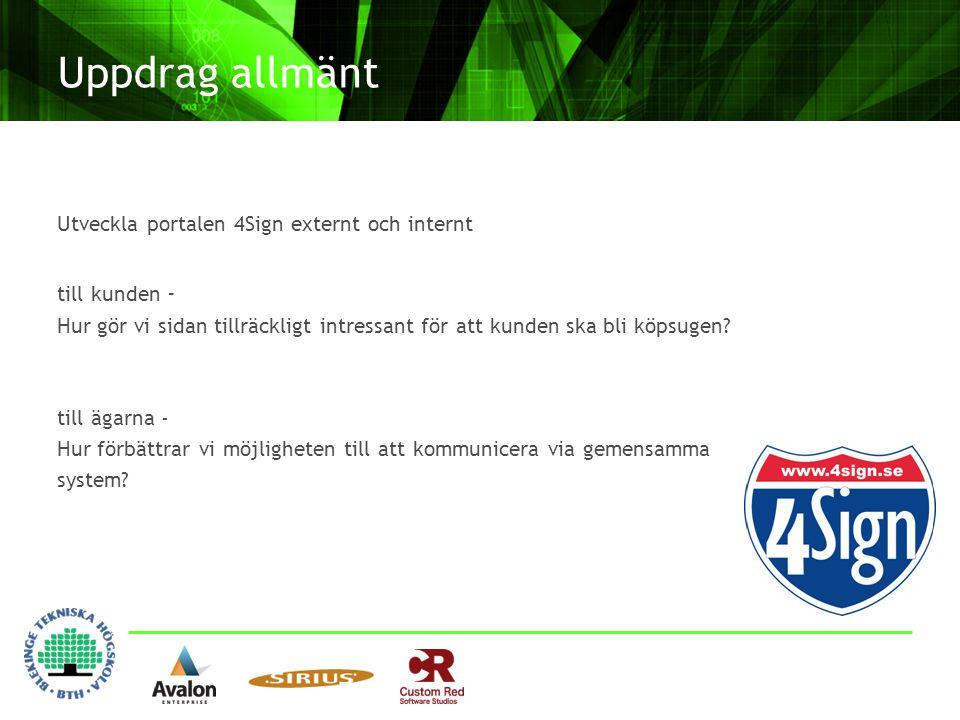 Uppdrag allmänt Utveckla portalen 4Sign externt och internt till kunden - Hur gör vi sidan tillräckligt intressant för att kunden ska bli köpsugen? ti