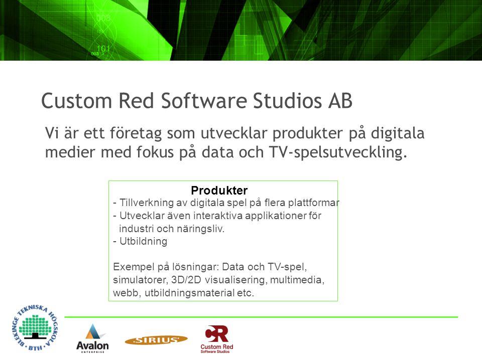 Custom Red Software Studios AB Vi är ett företag som utvecklar produkter på digitala medier med fokus på data och TV-spelsutveckling.