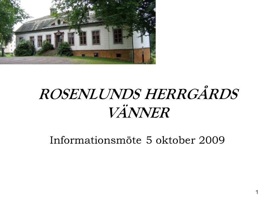 1 ROSENLUNDS HERRGÅRDS VÄNNER Informationsmöte 5 oktober 2009