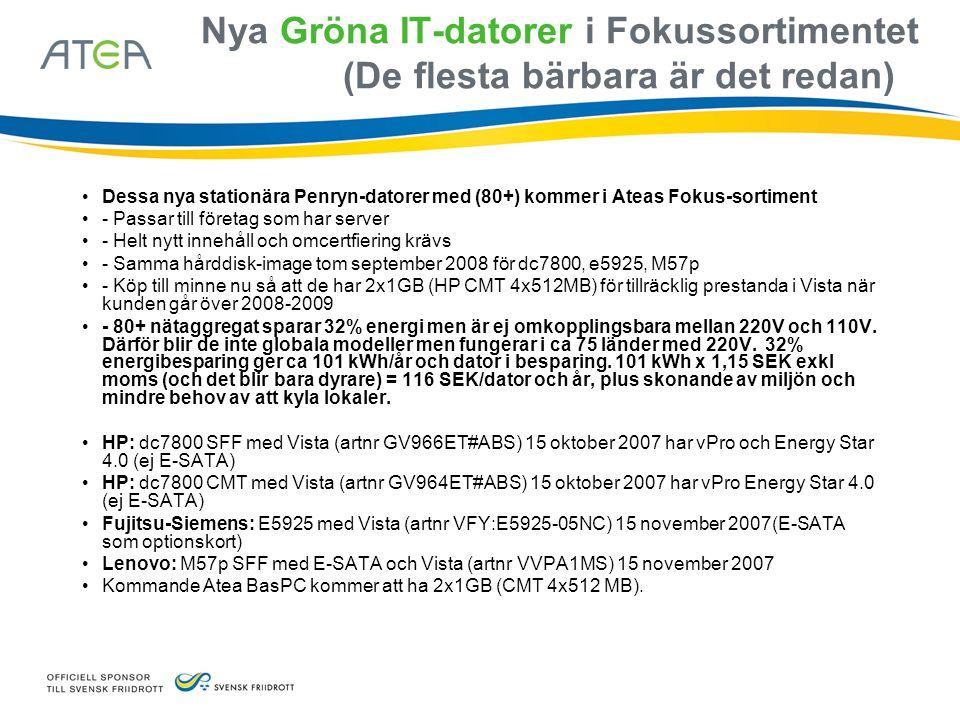 Nya Gröna IT-datorer i Fokussortimentet (De flesta bärbara är det redan) • Dessa nya stationära Penryn-datorer med (80+) kommer i Ateas Fokus-sortimen
