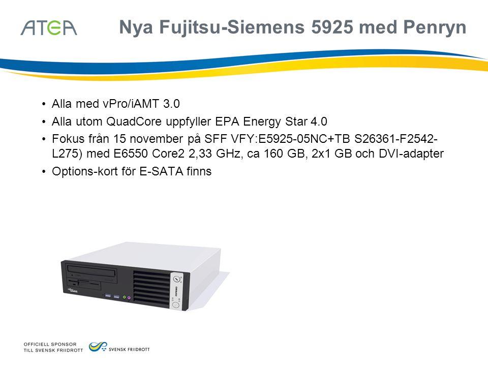 Nya Fujitsu-Siemens 5925 med Penryn • Alla med vPro/iAMT 3.0 • Alla utom QuadCore uppfyller EPA Energy Star 4.0 • Fokus från 15 november på SFF VFY:E5