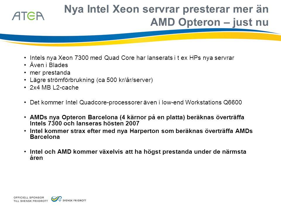 Nya Intel Xeon servrar presterar mer än AMD Opteron – just nu • Intels nya Xeon 7300 med Quad Core har lanserats i t ex HPs nya servrar • Även i Blade