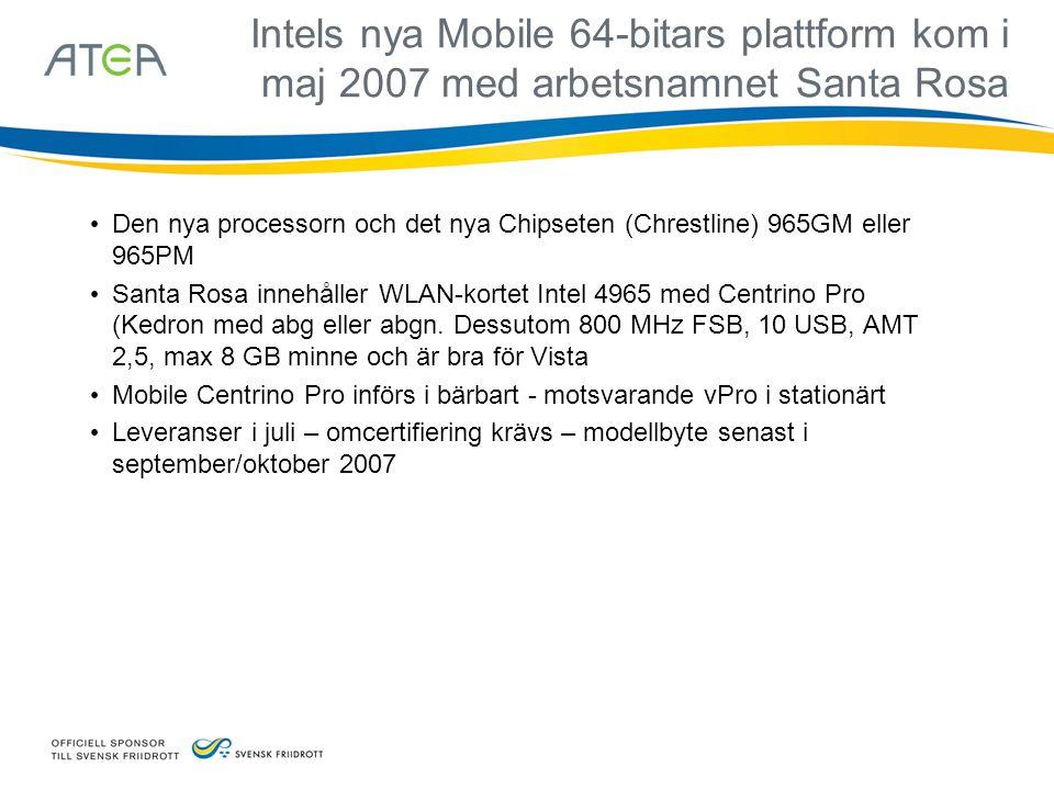 Intels nya Mobile 64-bitars plattform kom i maj 2007 med arbetsnamnet Santa Rosa • Den nya processorn och det nya Chipseten (Chrestline) 965GM eller 9