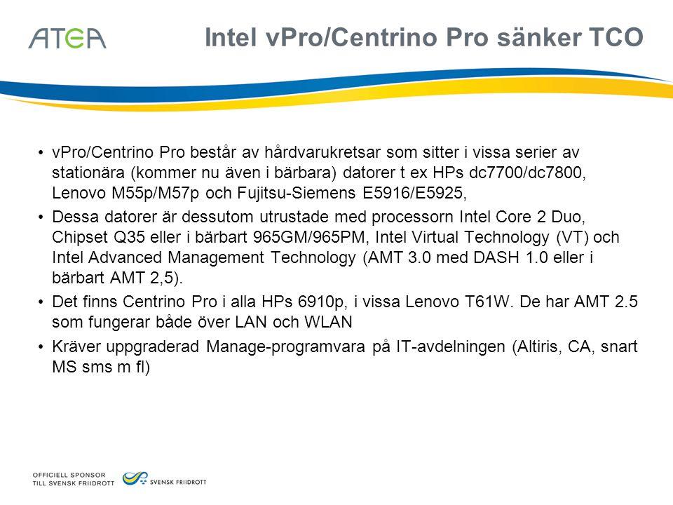 Intel vPro/Centrino Pro sänker TCO • vPro/Centrino Pro består av hårdvarukretsar som sitter i vissa serier av stationära (kommer nu även i bärbara) da