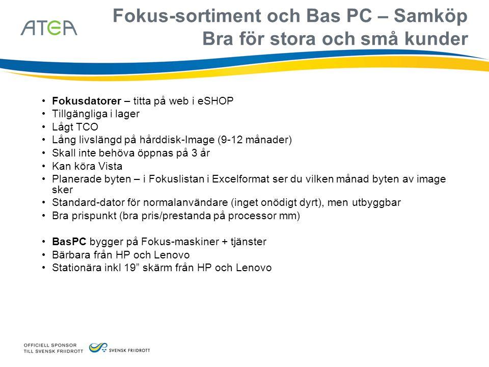 Fokus-sortiment och Bas PC – Samköp Bra för stora och små kunder • Fokusdatorer – titta på web i eSHOP • Tillgängliga i lager • Lågt TCO • Lång livslä