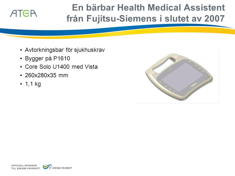En bärbar Health Medical Assistent från Fujitsu-Siemens i slutet av 2007 • Avtorkningsbar för sjukhuskrav • Bygger på P1610 • Core Solo U1400 med Vist