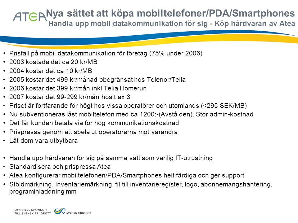 Nya sättet att köpa mobiltelefoner/PDA/Smartphones Handla upp mobil datakommunikation för sig - Köp hårdvaran av Atea • Prisfall på mobil datakommunik