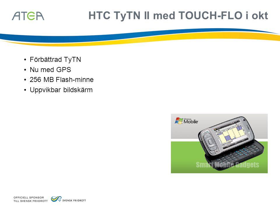 HTC TyTN II med TOUCH-FLO i okt • Förbättrad TyTN • Nu med GPS • 256 MB Flash-minne • Uppvikbar bildskärm