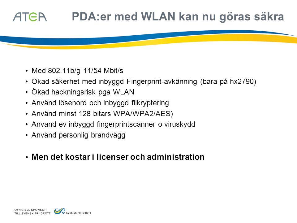 PDA:er med WLAN kan nu göras säkra • Med 802.11b/g 11/54 Mbit/s • Ökad säkerhet med inbyggd Fingerprint-avkänning (bara på hx2790) • Ökad hackningsris