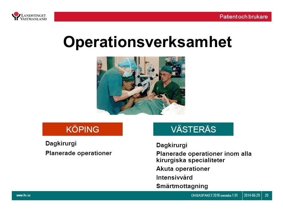 www.ltv.se OH BASPAKET 2010 svenska 1.01 202014-06-29 Operationsverksamhet Dagkirurgi Planerade operationer inom alla kirurgiska specialiteter Akuta o