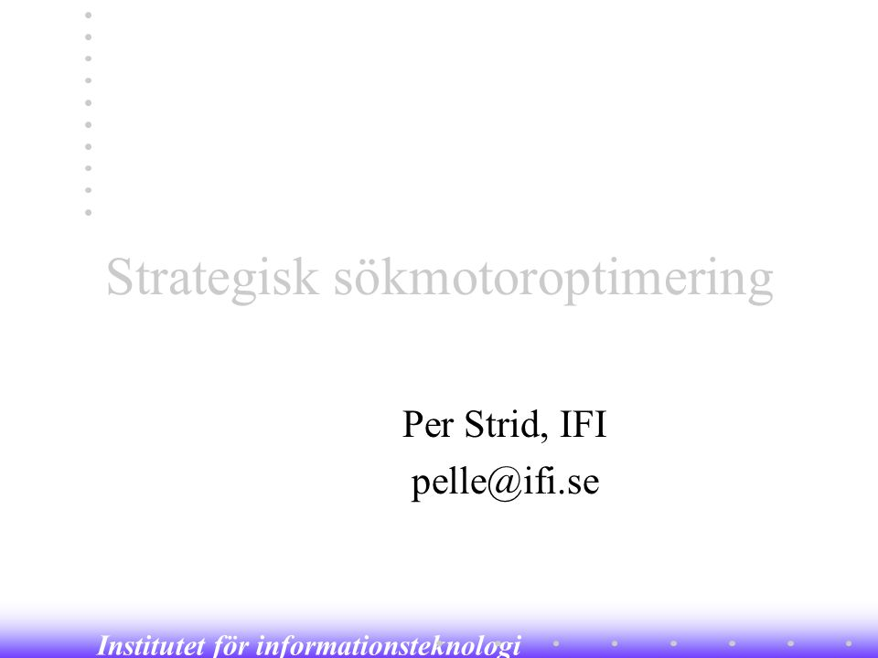 Institutet för informationsteknologi Google PageRank •PR(A) = (1-d) + d (PR(T 1 )/C(T 1 ) +...