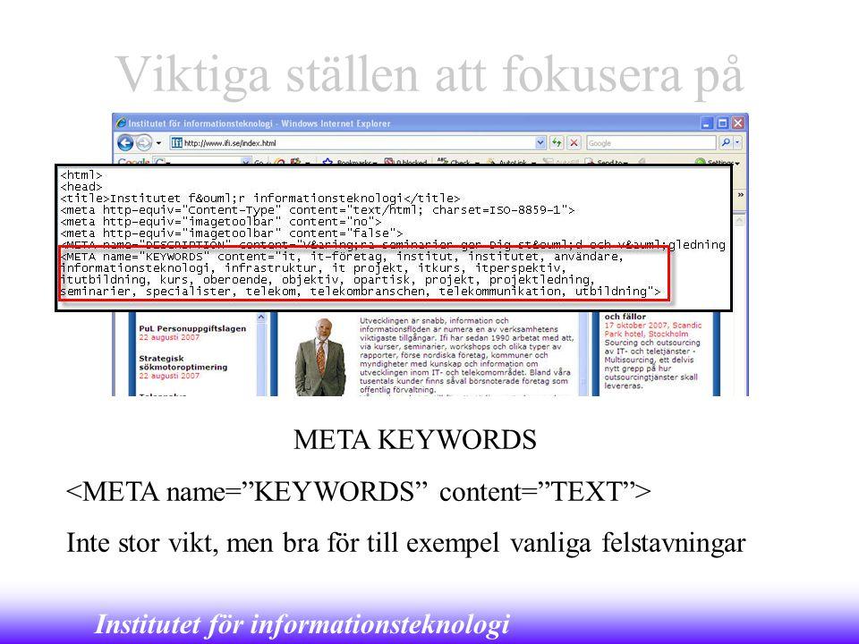 Institutet för informationsteknologi Viktiga ställen att fokusera på META KEYWORDS Inte stor vikt, men bra för till exempel vanliga felstavningar
