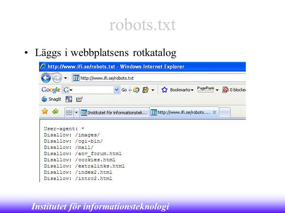 Institutet för informationsteknologi robots.txt •Läggs i webbplatsens rotkatalog