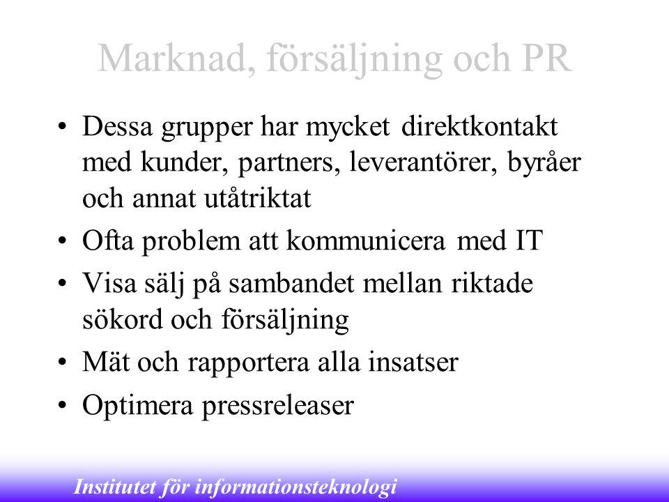Institutet för informationsteknologi Marknad, försäljning och PR •Dessa grupper har mycket direktkontakt med kunder, partners, leverantörer, byråer oc