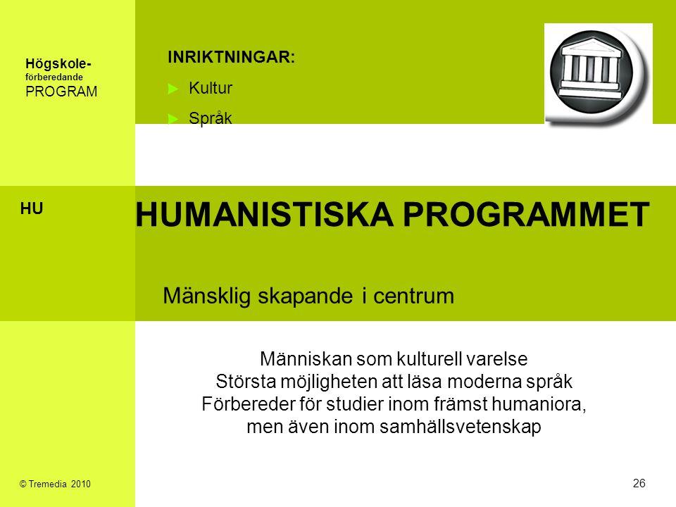 HUMANISTISKA PROGRAMMET Mänsklig skapande i centrum INRIKTNINGAR: Kultur Språk Människan som kulturell varelse Största möjligheten att läsa moderna sp