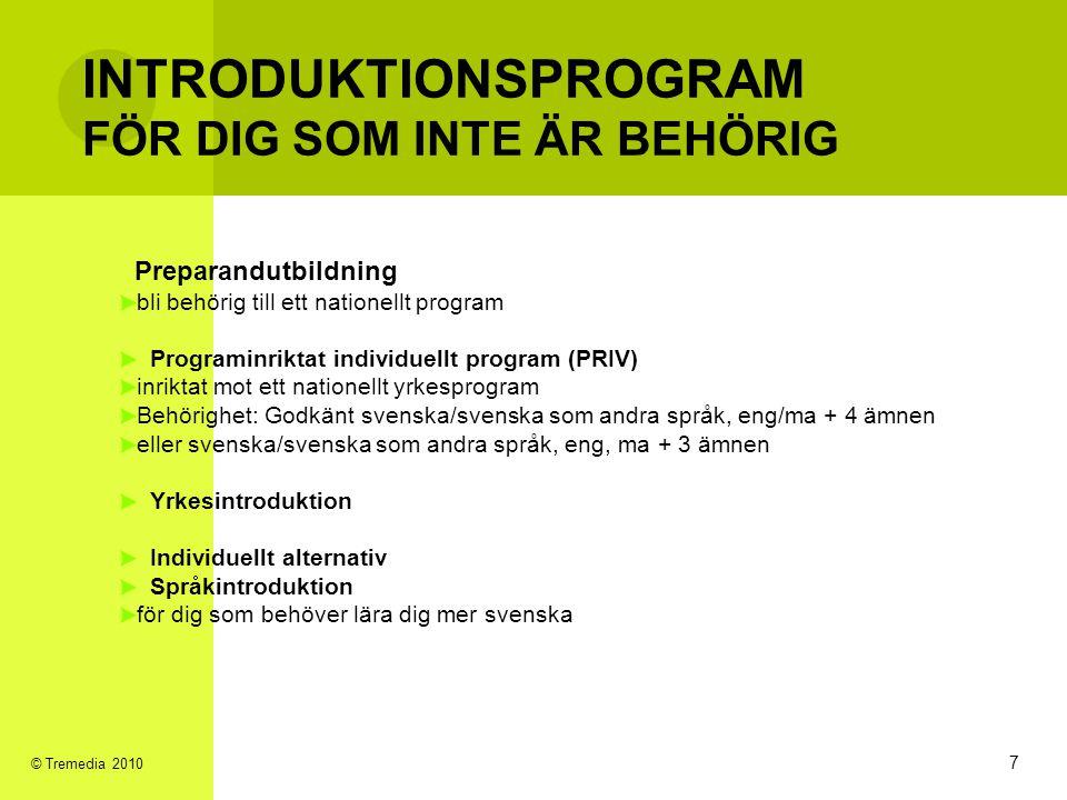 INTRODUKTIONSPROGRAM FÖR DIG SOM INTE ÄR BEHÖRIG Preparandutbildning bli behörig till ett nationellt program Programinriktat individuellt program (PRI