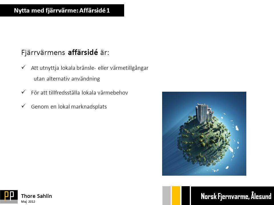De fem strategiska produktionsresurserna för fjärrvärme är:  Kraftvärme (samproduktion av el och värme i samma anläggning)  Avfallsförbränning  Industriell spillvärme  Geotermisk värme  Besvärliga bränslen, dvs svåranvända i små lokala pannor (skogsavfall, sågspån, olivkärnor mm) Nytta med fjärrvärme: Affärsidé 2 Thore Sahlin Maj 2012 Ekonom gänget Bryggan Ekonom gänget Bryggan Norsk Fjernvarme, Ålesund