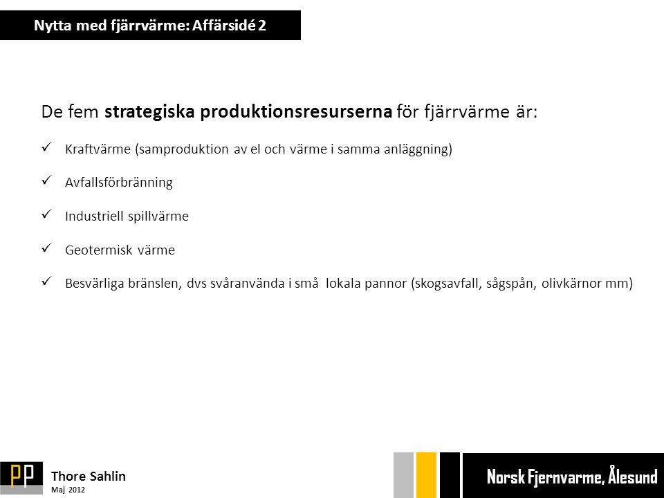 Bränsle 2010 Thore Sahlin Maj 2012 Ekonom gänget Bryggan Ekonom gänget Bryggan Norsk Fjernvarme, Ålesund Ta bort??