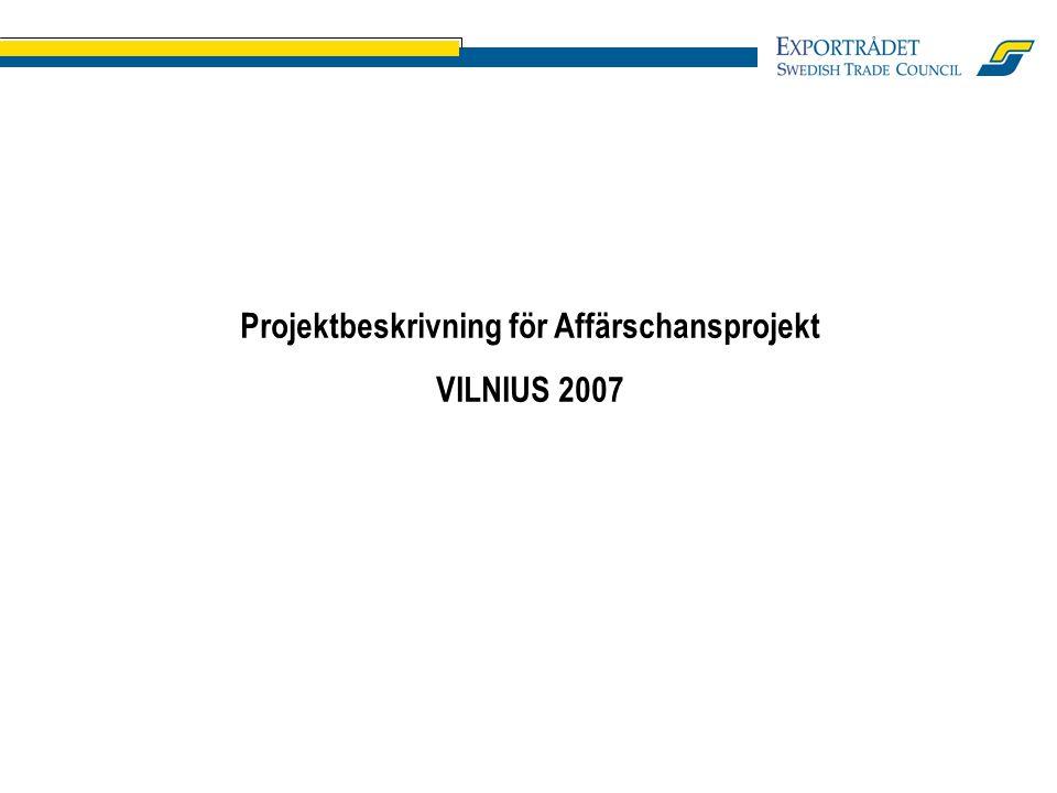 Projektbeskrivning för Affärschansprojekt VILNIUS 2007