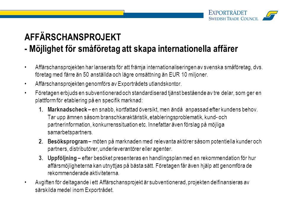 AFFÄRSCHANSPROJEKT - Möjlighet för småföretag att skapa internationella affärer •Affärschansprojekten har lanserats för att främja internationaliseringen av svenska småföretag, dvs.