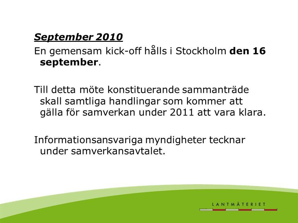 September 2010 En gemensam kick-off hålls i Stockholm den 16 september.