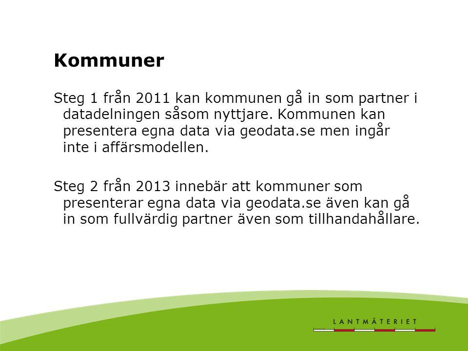 Kommuner Steg 1 från 2011 kan kommunen gå in som partner i datadelningen såsom nyttjare.
