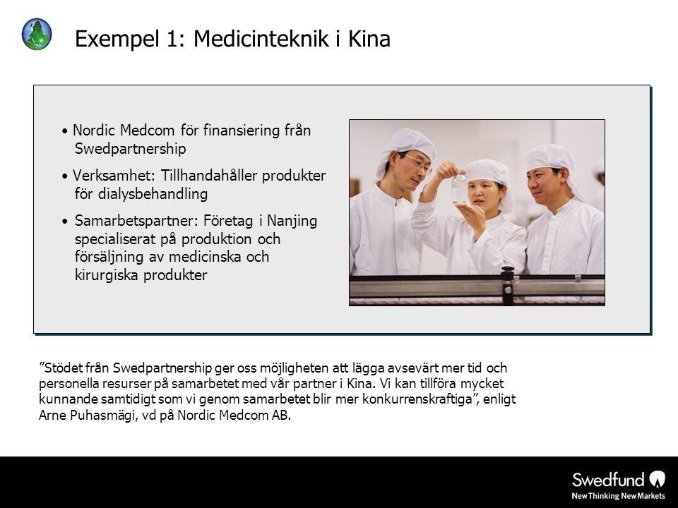 Exempel 1: Medicinteknik i Kina • Nordic Medcom för finansiering från Swedpartnership • Verksamhet: Tillhandahåller produkter för dialysbehandling •Sa