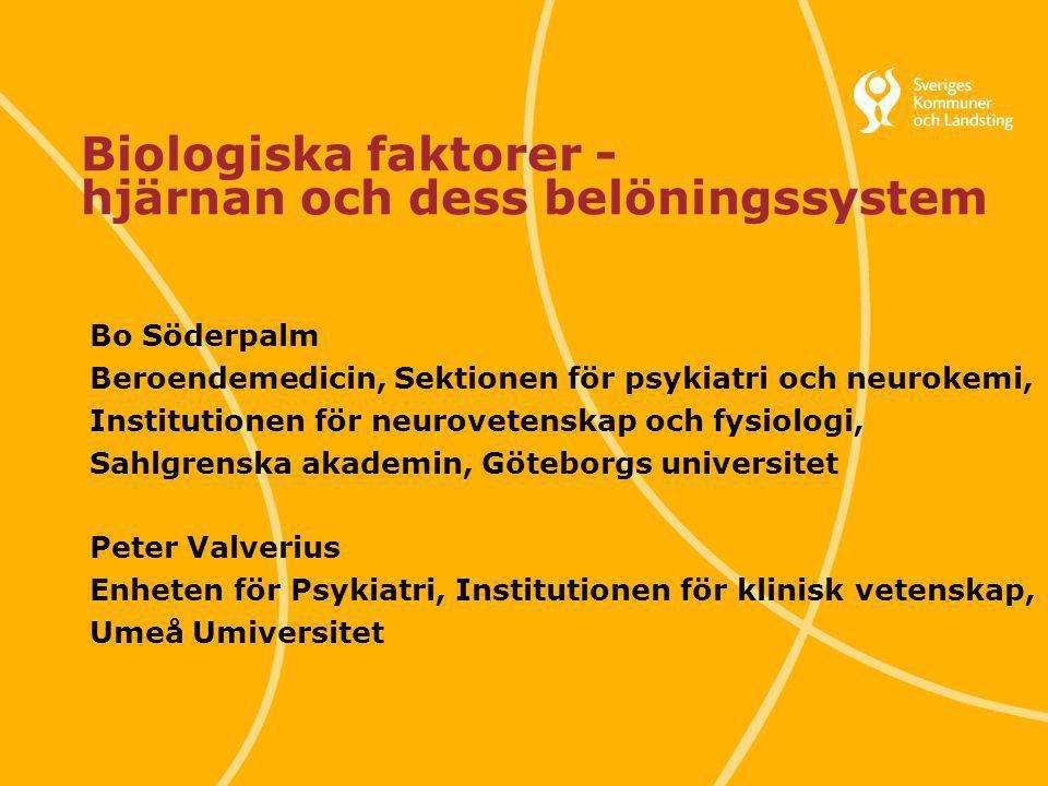 Svenska Kommunförbundet och Landstingsförbundet i samverkan 1 Biologiska faktorer - hjärnan och dess belöningssystem Bo Söderpalm Beroendemedicin, Sek