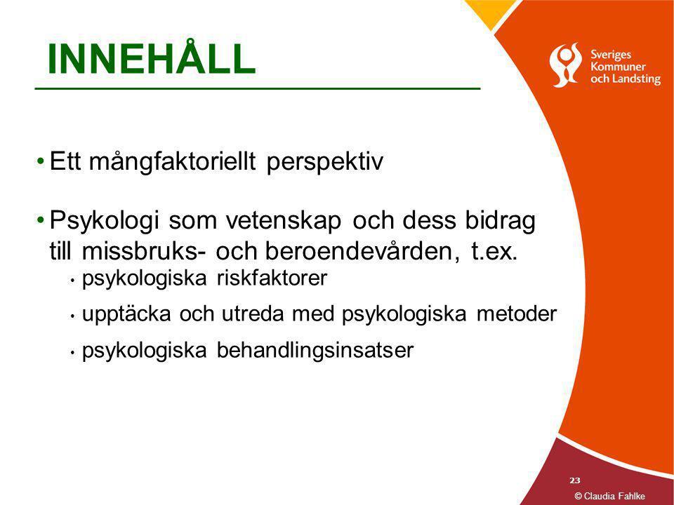 23 •Ett mångfaktoriellt perspektiv •Psykologi som vetenskap och dess bidrag till missbruks- och beroendevården, t.ex. • psykologiska riskfaktorer • up