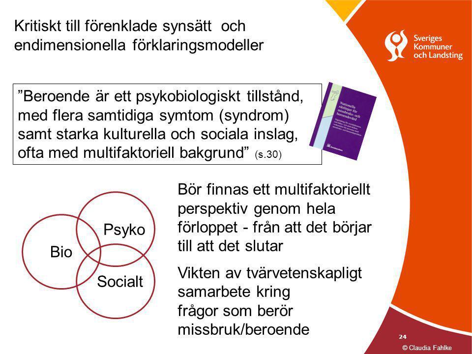 """24 """"Beroende är ett psykobiologiskt tillstånd, med flera samtidiga symtom (syndrom) samt starka kulturella och sociala inslag, ofta med multifaktoriel"""