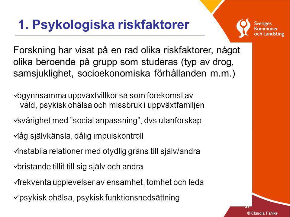 27 1. Psykologiska riskfaktorer Forskning har visat på en rad olika riskfaktorer, något olika beroende på grupp som studeras (typ av drog, samsjukligh