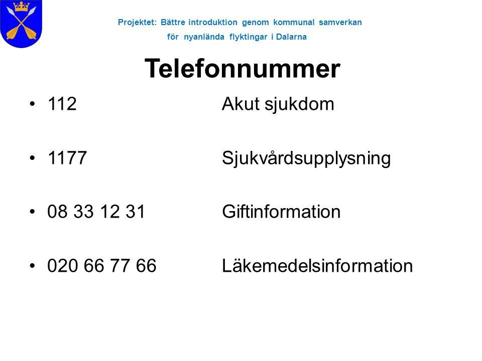 Projektet: Bättre introduktion genom kommunal samverkan för nyanlända flyktingar i Dalarna Om du blir akut sjuk.