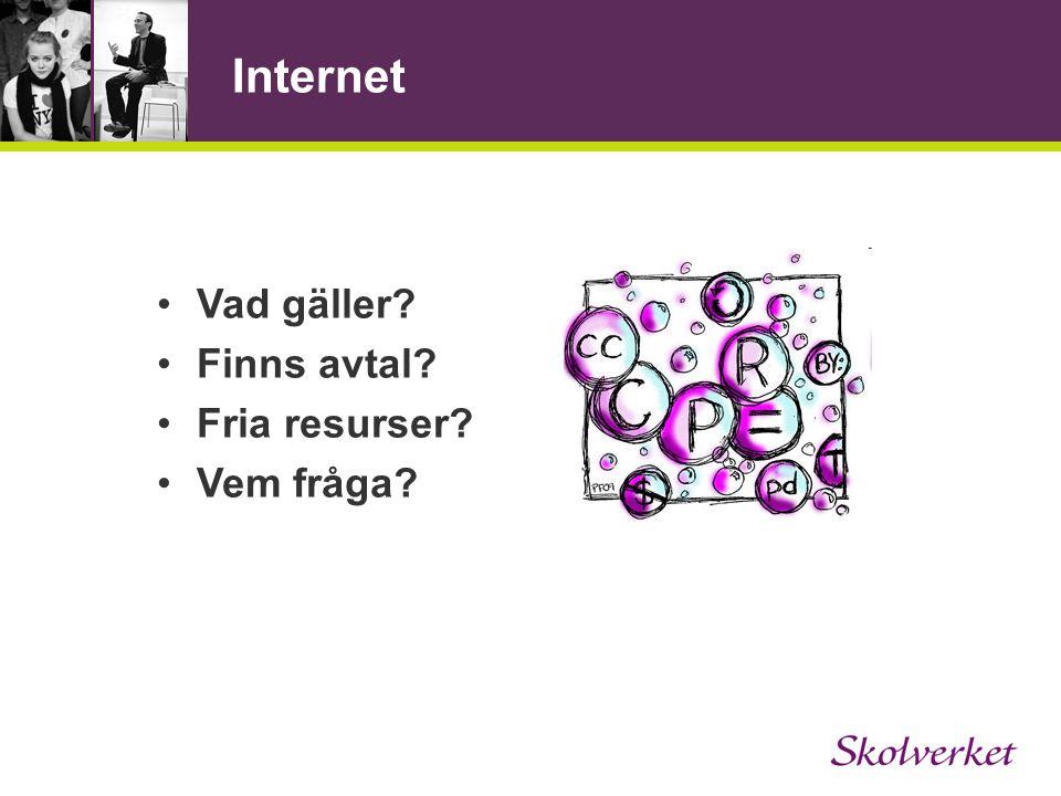 Internet •Vad gäller? •Finns avtal? •Fria resurser? •Vem fråga?