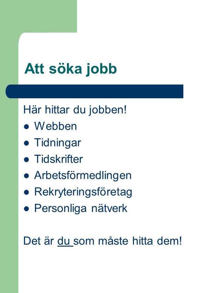 Att söka jobb Här hittar du jobben.