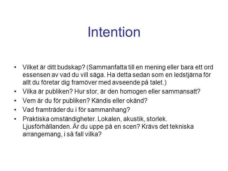 Intention •Vilket är ditt budskap.