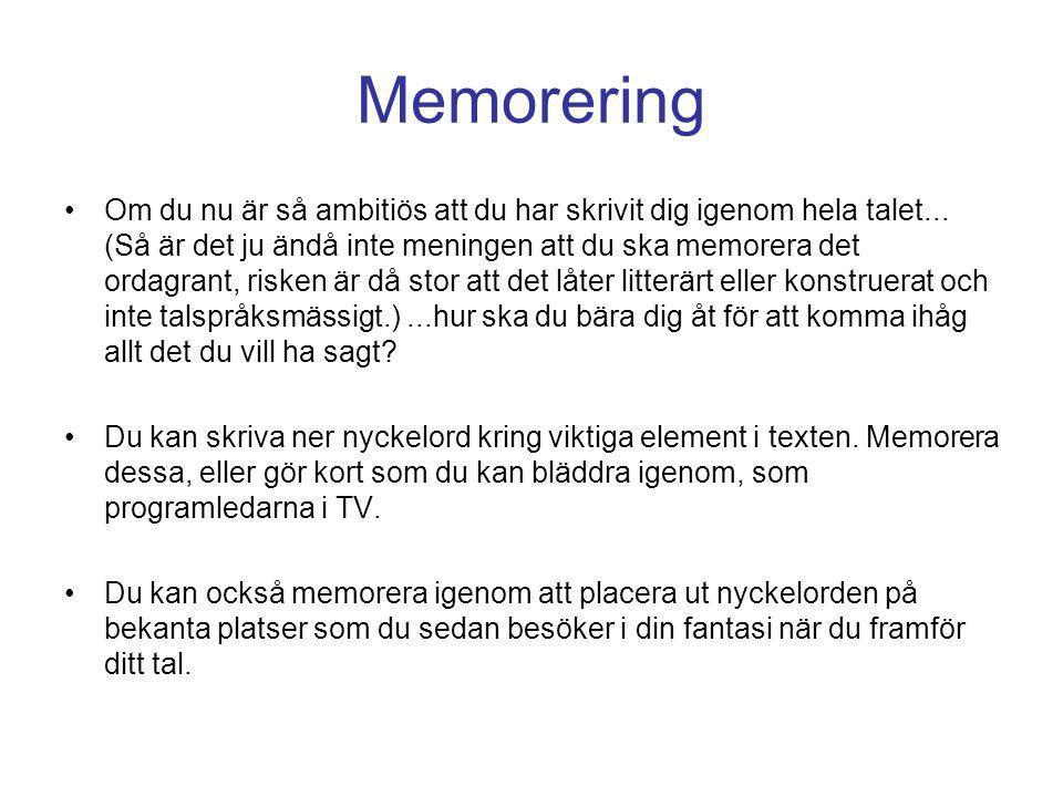 Memorering •Om du nu är så ambitiös att du har skrivit dig igenom hela talet...