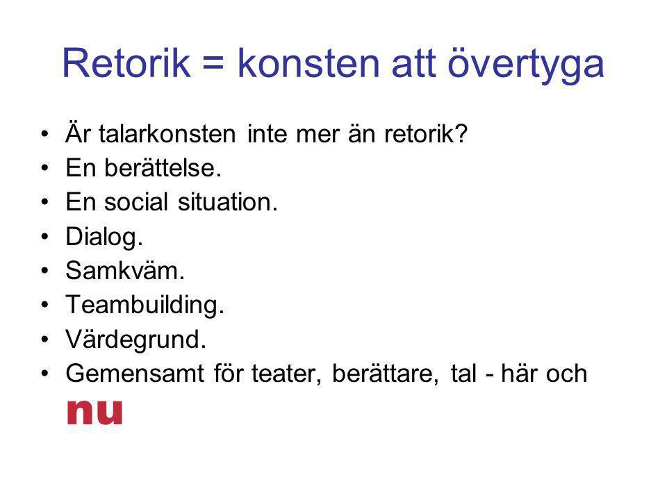 Retorik = konsten att övertyga •Är talarkonsten inte mer än retorik.