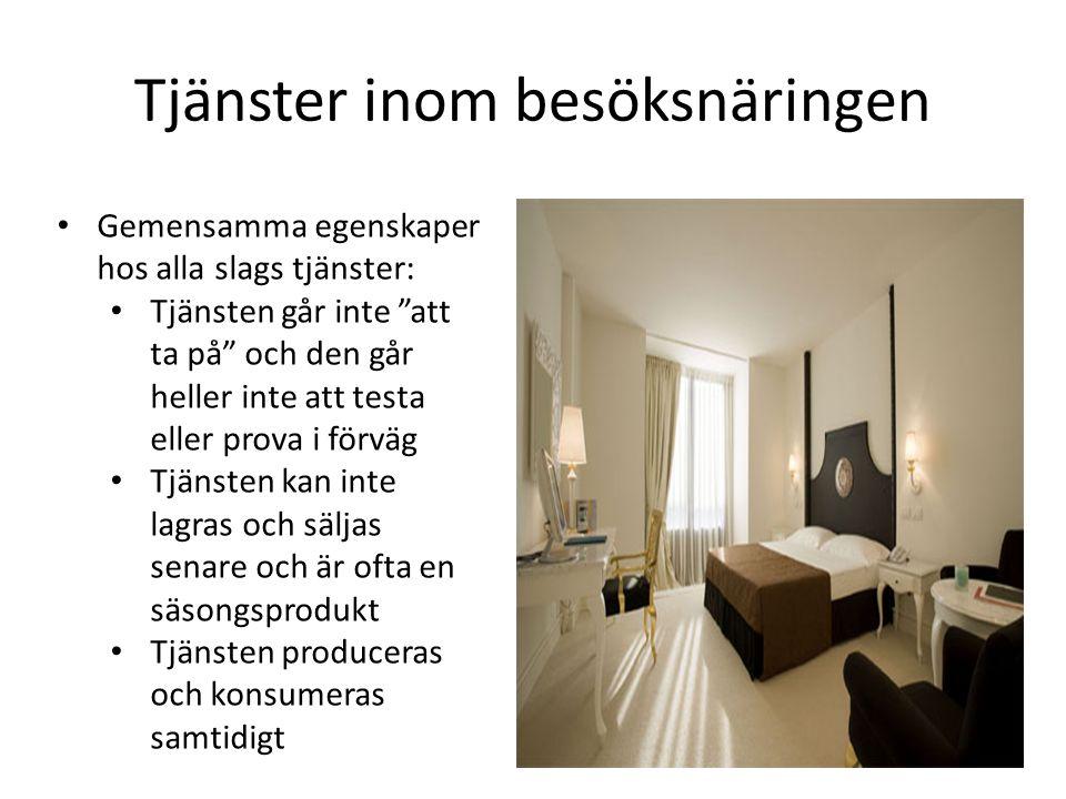 """Tjänster inom besöksnäringen • Gemensamma egenskaper hos alla slags tjänster: • Tjänsten går inte """"att ta på"""" och den går heller inte att testa eller"""