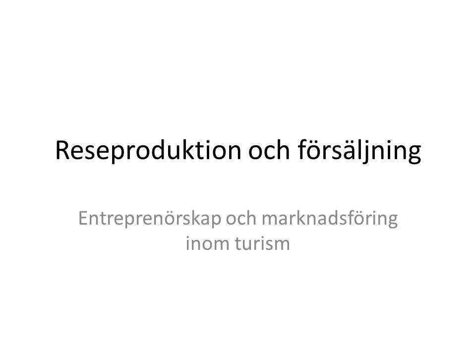Reseproduktion och försäljning Entreprenörskap och marknadsföring inom turism
