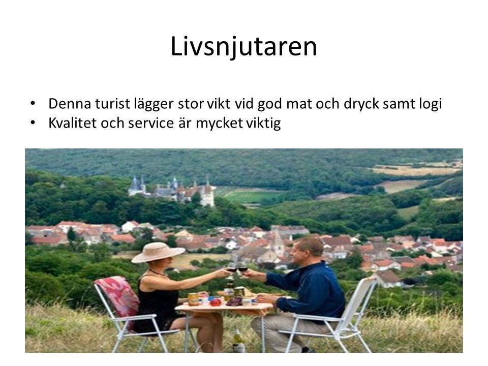 Livsnjutaren • Denna turist lägger stor vikt vid god mat och dryck samt logi • Kvalitet och service är mycket viktig