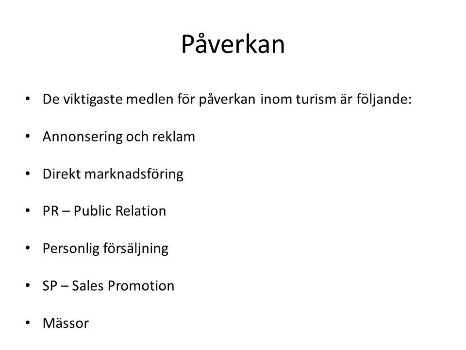 Påverkan • De viktigaste medlen för påverkan inom turism är följande: • Annonsering och reklam • Direkt marknadsföring • PR – Public Relation • Person
