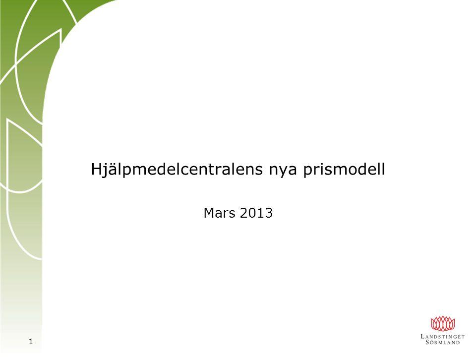 Hjälpmedelcentralens nya prismodell Mars 2013 1