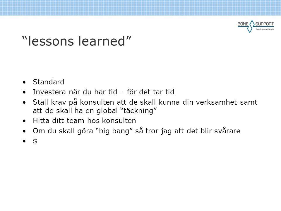 """""""lessons learned"""" •Standard •Investera när du har tid – för det tar tid •Ställ krav på konsulten att de skall kunna din verksamhet samt att de skall h"""