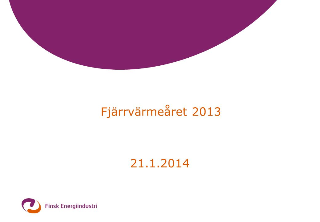 Fjärrvärmeåret 2013 21.1.2014