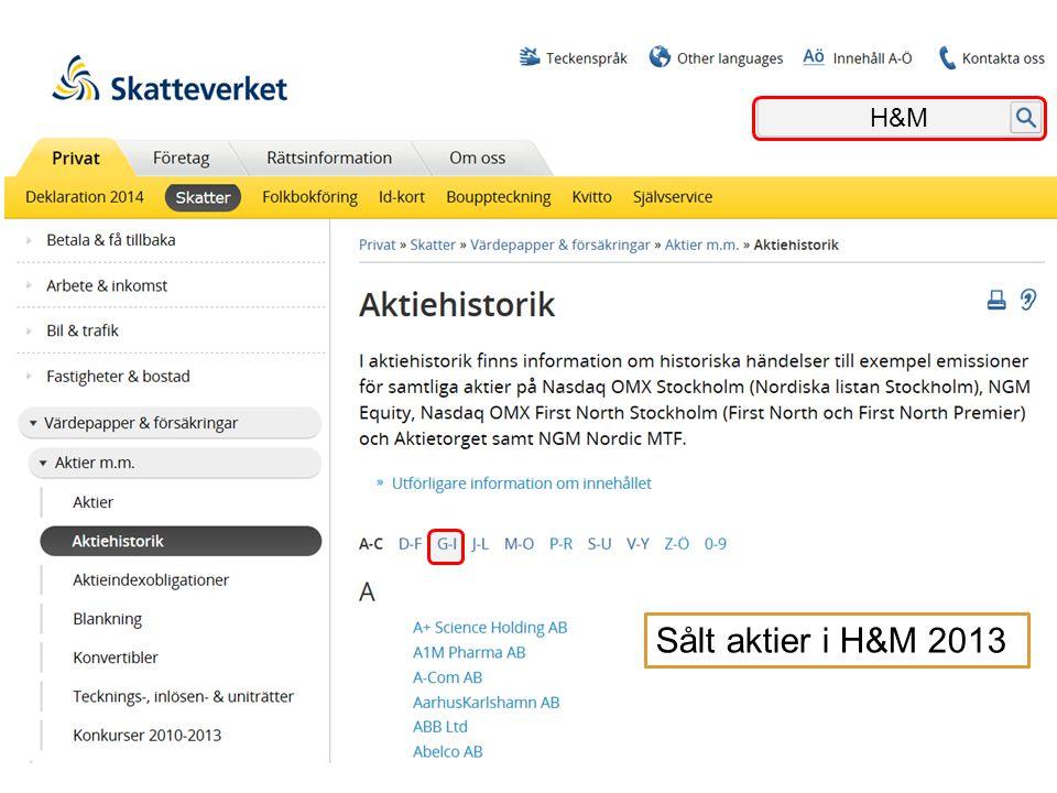 Skatteverket hjälper dig ! H&M Sålt aktier i H&M 2013