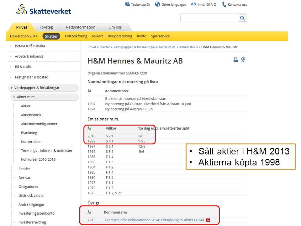 Skatteverket hjälper dig ! •Sålt aktier i H&M 2013 •Aktierna köpta 1998
