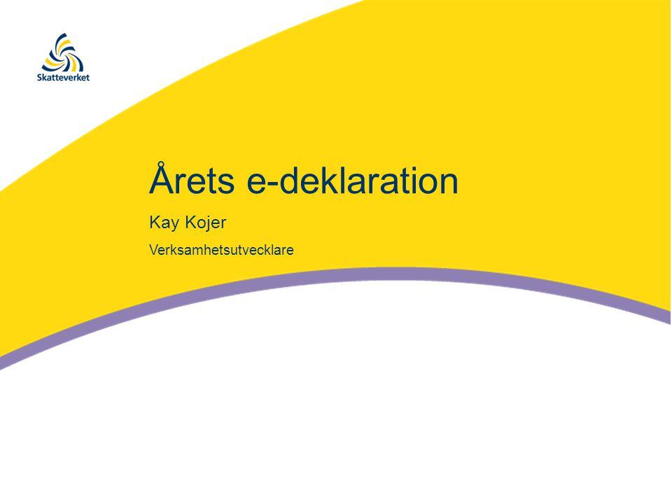 Årets e-deklaration Kay Kojer Verksamhetsutvecklare