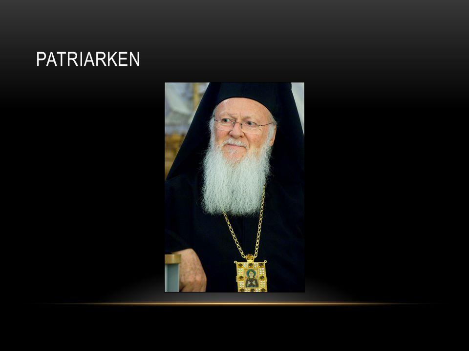 • En av kyrkans ledare • Betyder fadersvälde • Finns 4 stora Konstantinopel, Antiochia (Norra Syrien), Alexandria och Jerusalem • Konstantinopel den högste patriarken