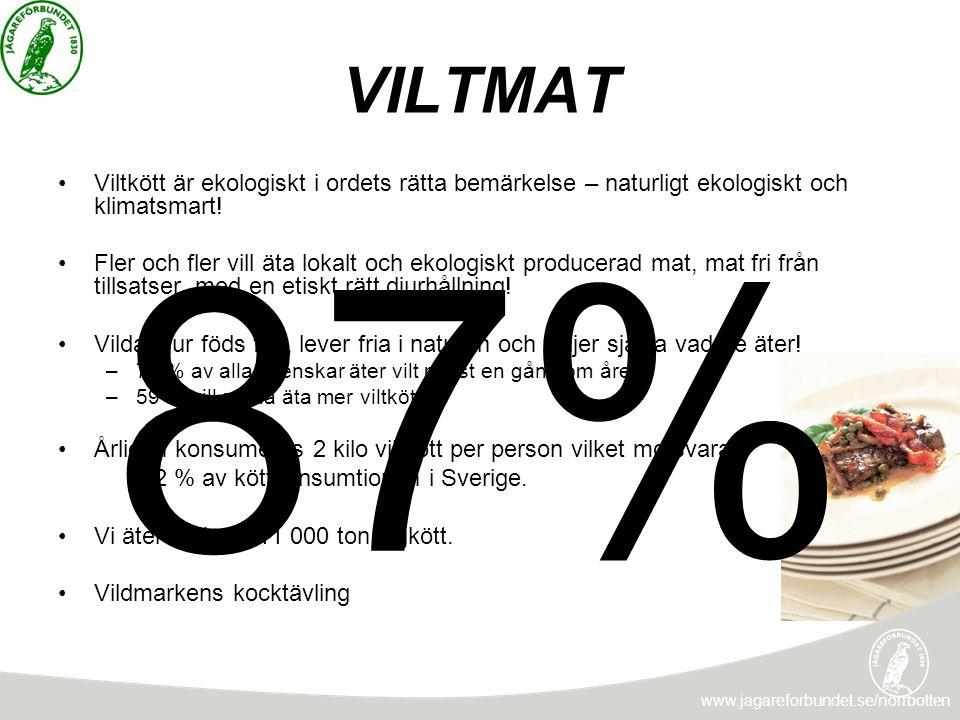 VILTMAT www.jagareforbundet.se/norrbotten •Viltkött är ekologiskt i ordets rätta bemärkelse – naturligt ekologiskt och klimatsmart! •Fler och fler vil