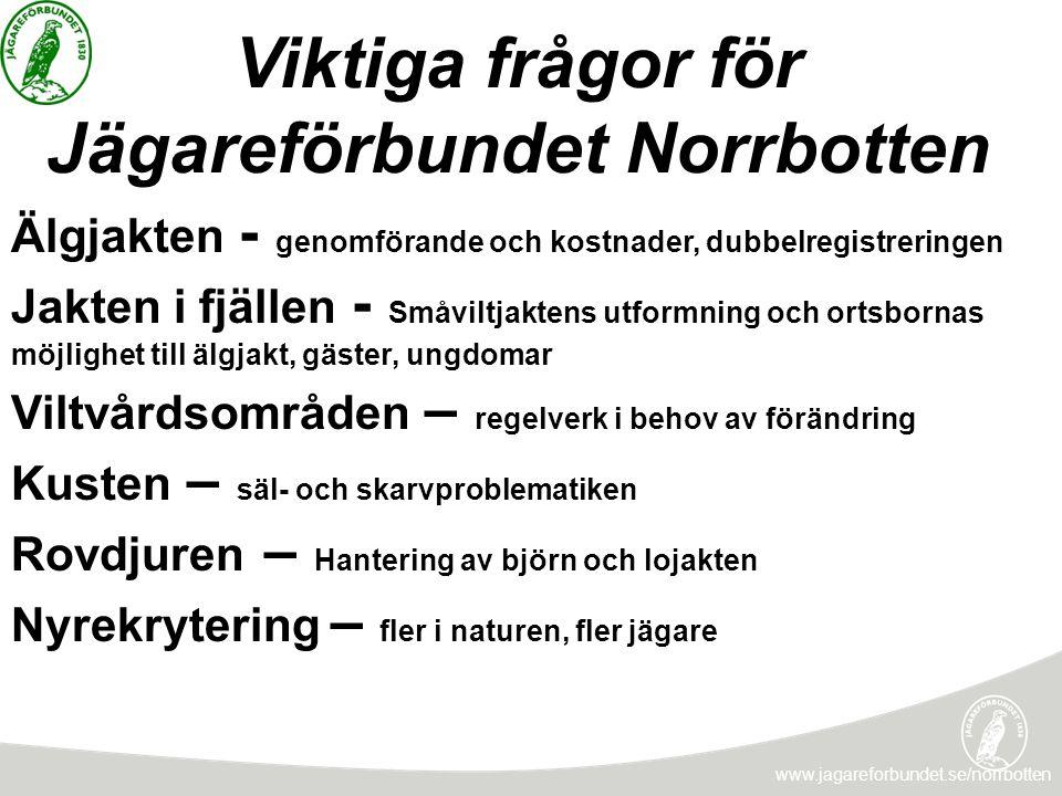 JAKTEN PÅ FRAMTIDEN www.jagareforbundet.se/norrbotten MindreStorAvgörande Hur väl hanterar vi denna effekt idag.